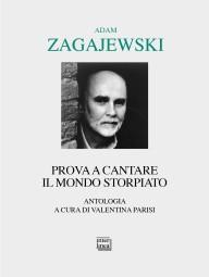 Zagajewski, Prova a cantare il mondo storpiato